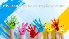 FUNDAMENTOS DA EDUCAÇÃO INFANTIL